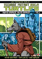 Teenage Mutant Ninja Turtles, Vol. 2 - Nuevos enemigos, viejos enemigos (Las Tortugas Ninja: Teenage Mutant Ninja Turtles, #2)