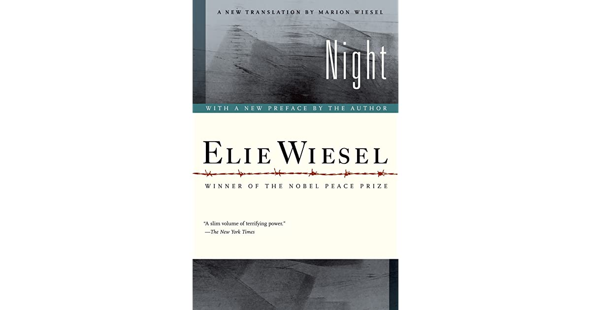 a review of the horrors in elie wiesels dramatic book night Night by elie wiesel, new ed and translation by marion wiesel (2006) 144 pages night - by elie wiesel - book review 01 tuesday jan 2013 but god dies for him nevertheless that existence has horrors, there can be no doubt.