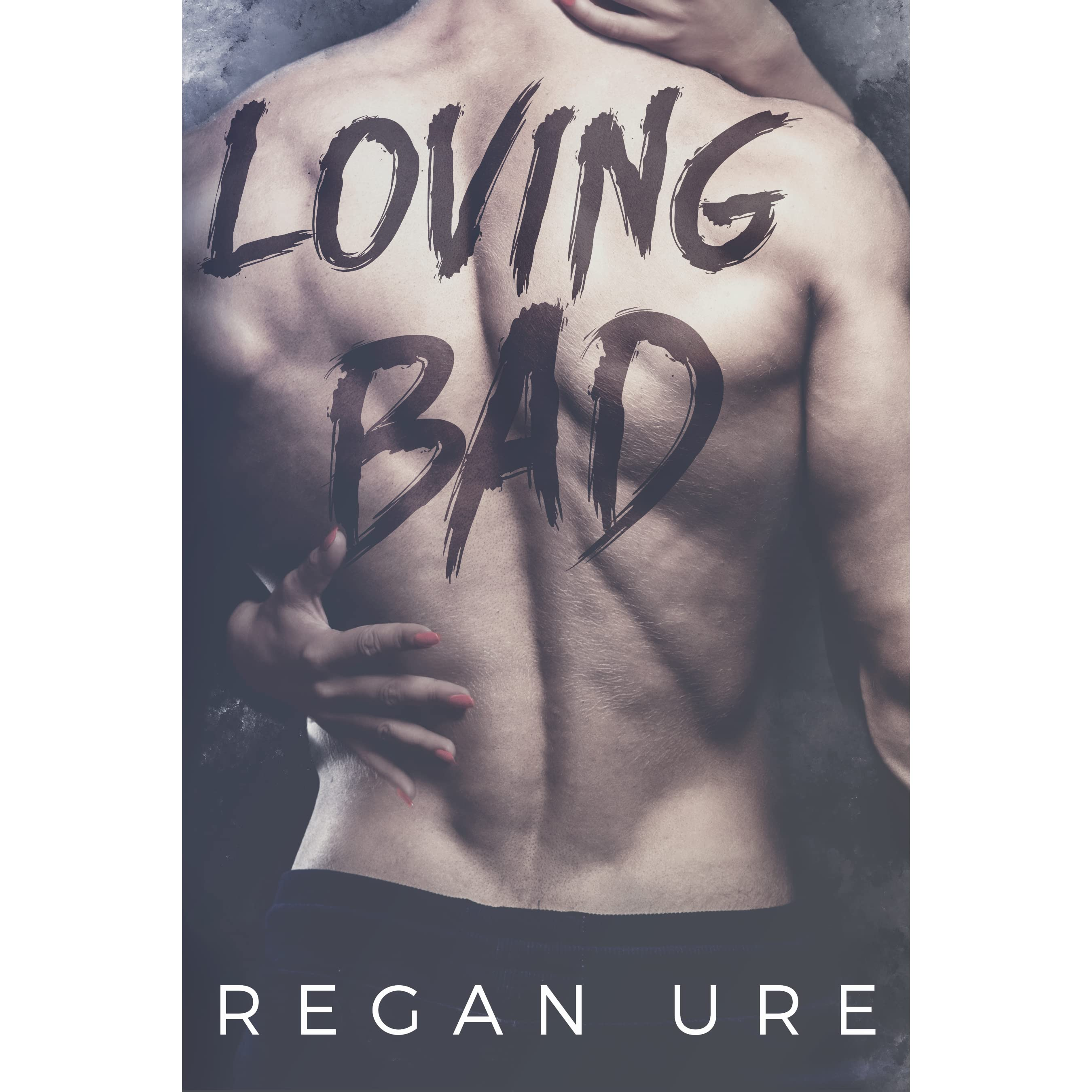 loving bad by regan ure reviews discussion bookclubs lists