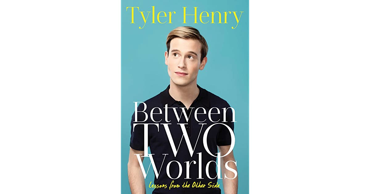 Between Two Worlds Lessons From The Other Side By Tyler
