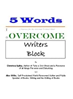 5 Words to Overcome Writers Block: A Journey for the Sick and Twisted Mind