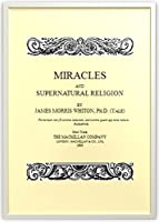 Miracles and Supernatural Religion (Illustrated)