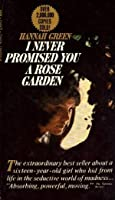 I Never Promised You A Rose Garden By Hannah Green Reviews Discussion Bookclubs Lists