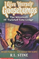 The Werewolf of Twisted Tree Lodge (Give Yourself Goosebumps)