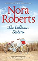 The Calhoun Sisters: Courting Catherine / A Man for Amanda (Calhoun Women, Book 1) (Special Releases)