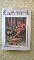 The Arthur Rackham Fairy Book: A Book of Old Favourites with New Illustrations