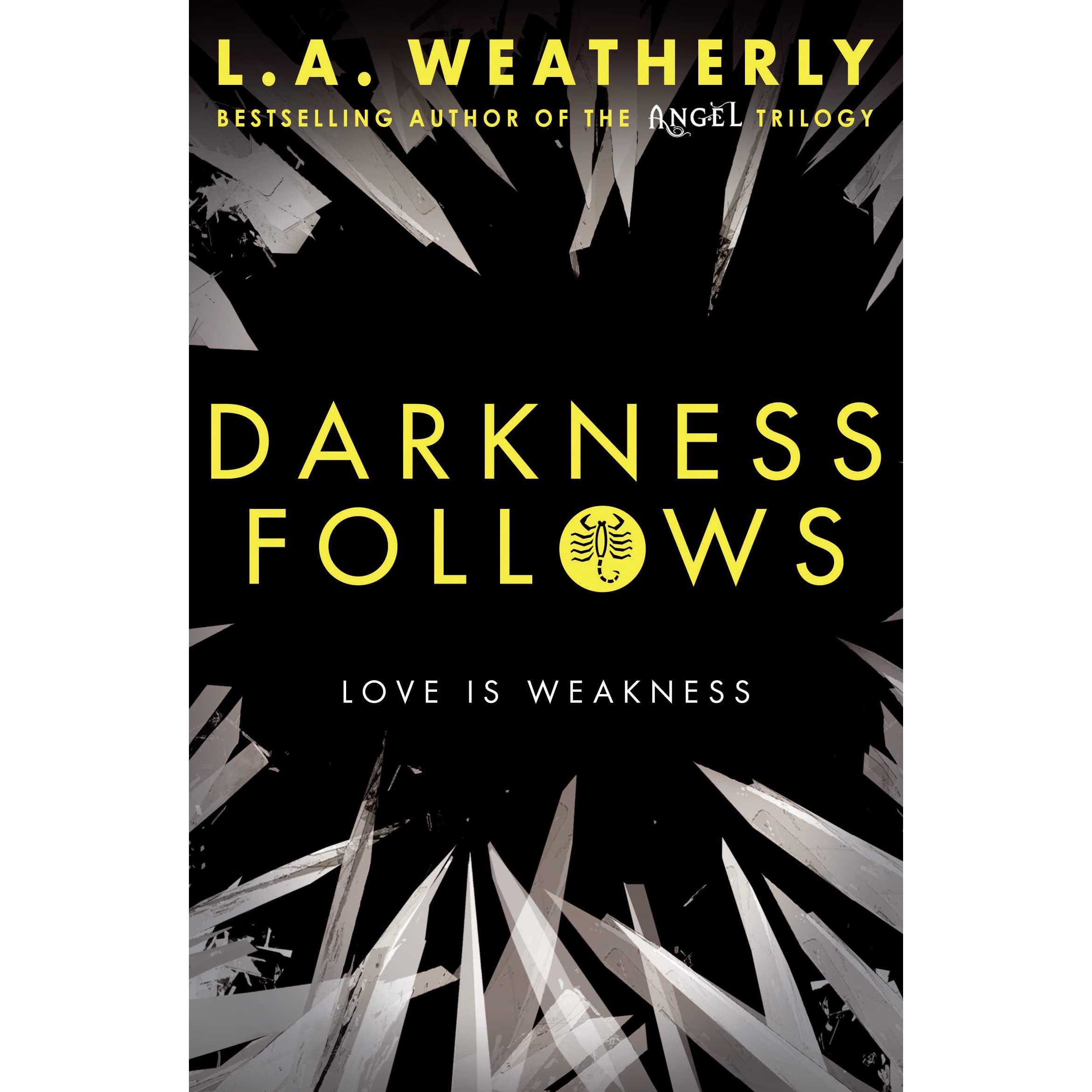 Darkness Follows (the Broken Trilogy, #2) By La Weatherly €� Reviews,  Discussion, Bookclubs, Lists