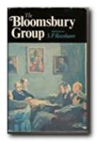 The Bloomsbury Group: A Collection of Memoirs Commentary and Criticism