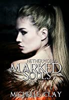 Marked Souls (The Netherworld Series Book 1)