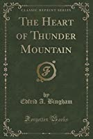 The Heart of Thunder Mountain (Classic Reprint)
