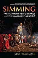 Simming: Participatory Performance and the Making of Meaning (Theater: Theory/Text/Performance)