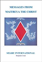 Messages from Maitreya the Christ: One Hundred Forty Messages