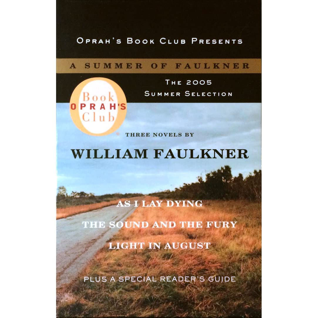 a summer of faulkner as i lay dying the sound and the fury a summer of faulkner as i lay dying the sound and the fury light in by william faulkner reviews discussion bookclubs lists