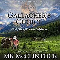 Gallagher's Choice (Montana Gallaghers, #3)