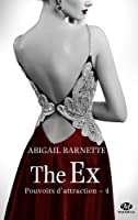 The Ex (Pouvoirs d'attraction, #4)