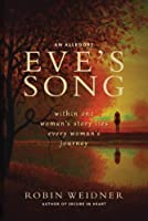 Eve's Song Within One Woman`s Story Lies Every Woman`s Journey
