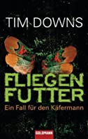 Fliegenfutter (Bug Man, #1)
