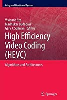 High Efficiency Video Coding (Hevc): Algorithms and Architectures