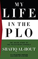 My Life in the PLO: The Inside Story of the Palestinian Struggle