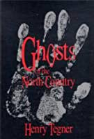 Ghosts Of The North Country