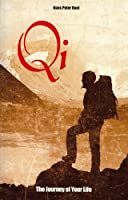 Qi, The Journey of Your Life