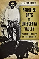 Frontier Days in Crescenta Valley: Portraits of Life in the Foothills (American Chronicles)