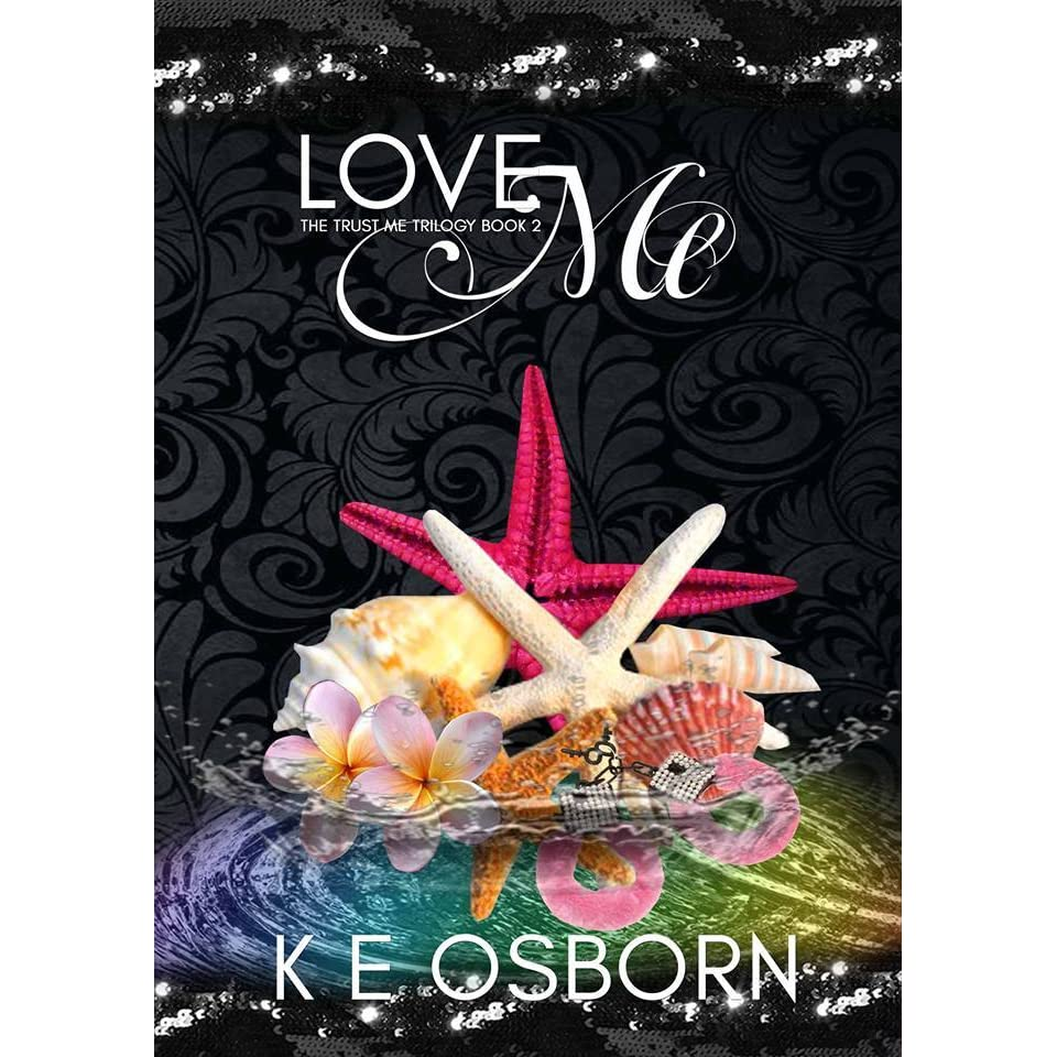 Love Me (the Trust Me Trilogy, #2) By Ke Osborn €� Reviews, Discussion,  Bookclubs, Lists