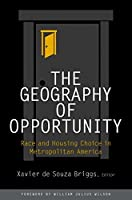 The Geography of Opportunity: Race and Housing Choice in Metropolitan America (James A. Johnson Metro Series)