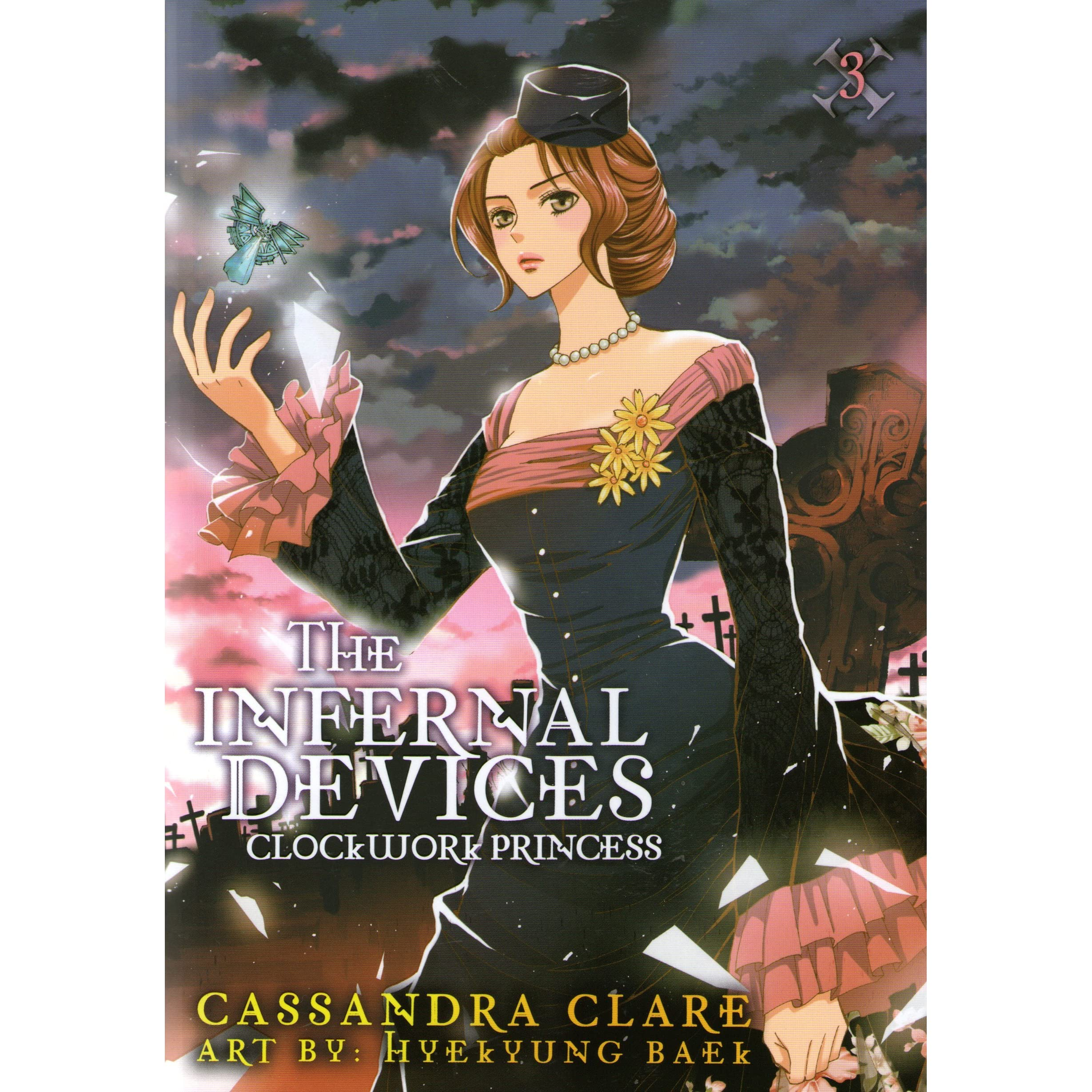 The Infernal Devices: Clockwork Princess (the Infernal Devices: Manga, #3)  By Cassandra Clare €� Reviews, Discussion, Bookclubs, Lists