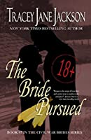 The Bride Pursued (Civil War Brides Book 7)