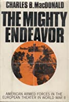 The Mighty Endeavor: The American War In Europe