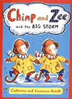 Chimp and Zee and the Big Storm (Chimp & Zee)