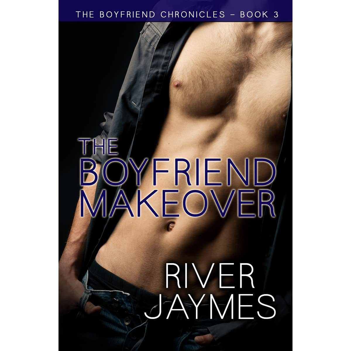 The Boyfriend Makeover (the Boyfriend Chronicles, #3) By River Jaymes €�  Reviews, Discussion, Bookclubs, Lists