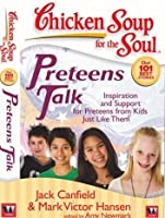 Chicken Soup for The Soul Preteens Talk