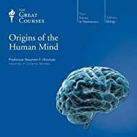 Origins of the Human Mind (The Great Courses)