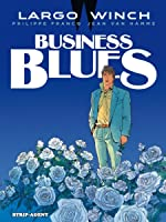 Business Blues (Largo Winch #4)