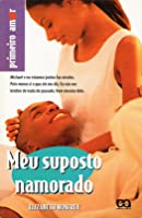 Meu Suposto Namorado (Love Stories For Young Adults, #9)