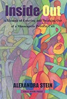 Inside Out: A Memoir of Entering Into and Breaking Out of a Minneapolis Political Cult