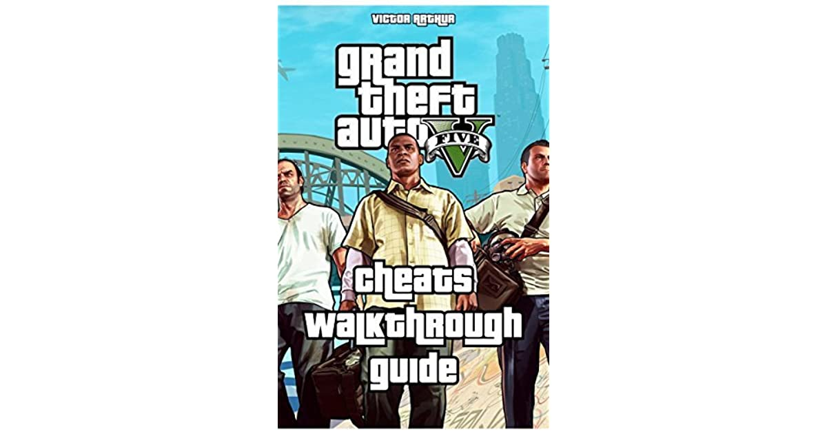 grand theft auto v gta 5 game guide cheats walkthrough guide by victor arthur reviews. Black Bedroom Furniture Sets. Home Design Ideas