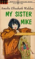 My Sister Mike