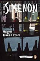 Maigret Takes a Room (Inspector Maigret, #37)