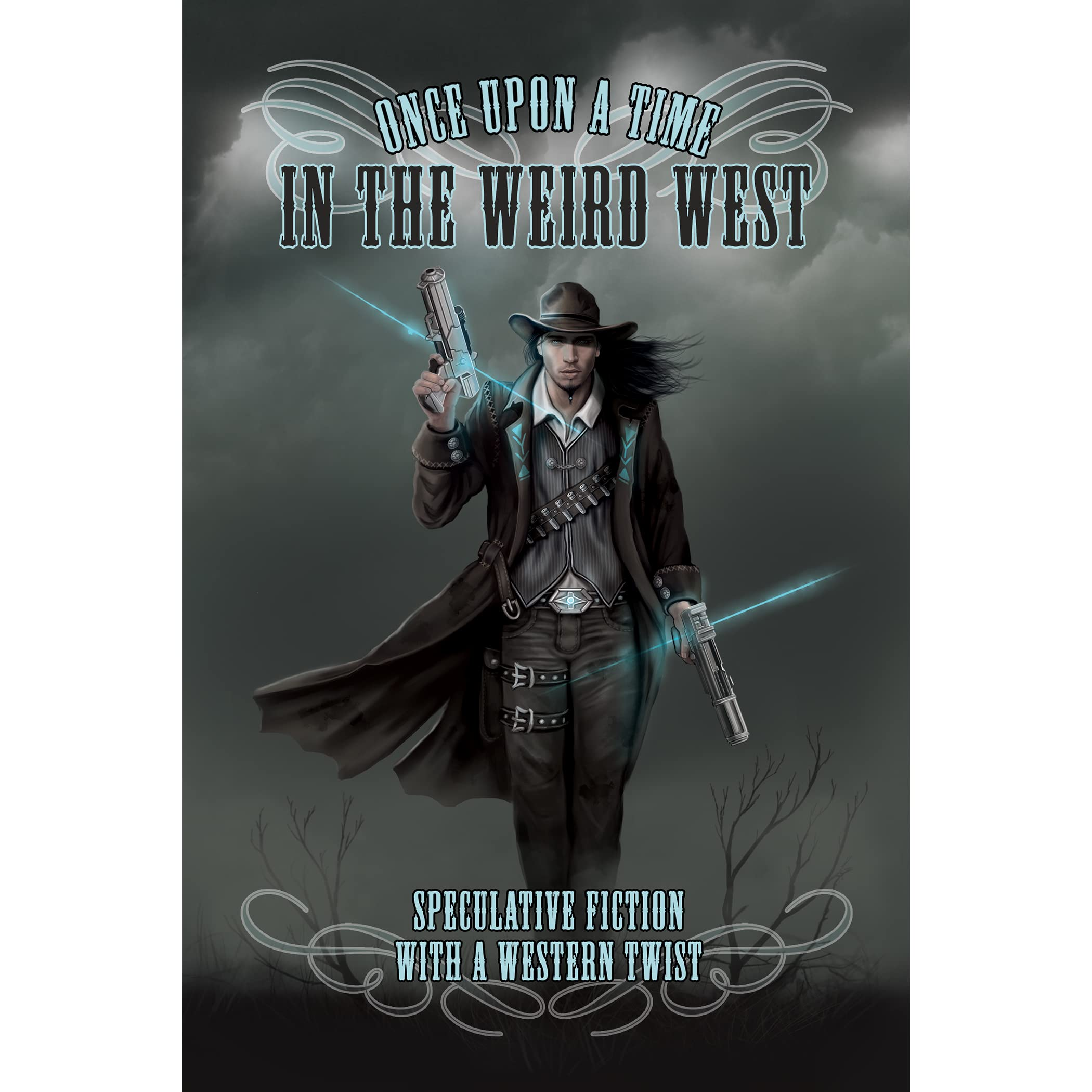 Once Upon A Time In The West: Once Upon A Time In The Weird West By Tricia Kristufek