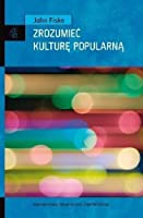 john fiske argues that 'popular culture As the essay title states john fiske argues that popular culture lies not in the production of commodities so much as the productive use of industrial.