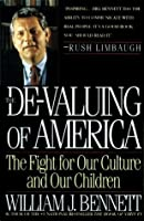 The De-Valuing Of America: The Fight for Our Culture and Our Children