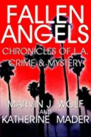 Fallen Angels:: Chronicles of L.A. Crime & Mystery