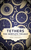 Tethers: The Complete Trilogy