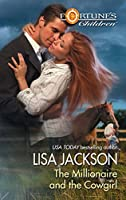 Mills & Boon : The Millionaire And The Cowgirl