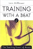 Training with a Beat: The Teaching Power of Music