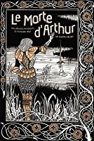 Le Morte d'Arthur: King Arthur & The Knights of The Round Table