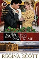 My True Love Gave to Me (Rogues and Rakes #2; The Marvelous Munroes #1)